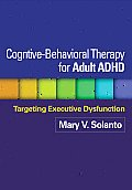 Cognitive Behavioral Therapy for Adult ADHD Targeting Executive Dysfunction