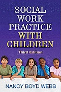 Social Work Practice With Children (3RD 11 Edition)