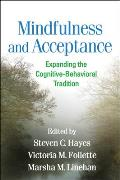 Mindfulness & Acceptance Expanding the Cognitive Behavioral Tradition