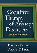 Cognitive Therapy of Anxiety Disorders Science & Practice