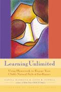 Learning Unlimited: Using Homework to Engage Your Child's Natural Style of Intelligence
