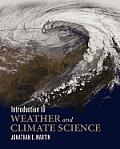 Introduction To Weather and Climate Science (12 Edition)