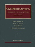 Civil Rights Actions: Enforcing the Constitution (3RD 13 Edition)