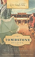 Love Finds You in Tombstone Arizona (Love Finds You)
