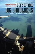 City of the Big Shoulders: An Anthology of Chicago Poetry Cover