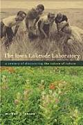 The Iowa Lakeside Laboratory: A Century of Discovering the Nature of Nature (Bur Oak Book) Cover