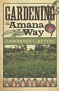 Gardening the Amana Way (Bur Oak Books)