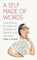 A Self Made of Words: Crafting a Distinctive Persona in Nonfiction Writing