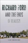 Richard Ford and the Ends of Realism (New American Canon)