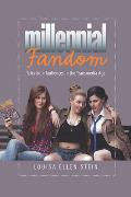 Millenial Fandom: Television Audiences in the Transmedia Age