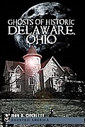 Ghosts of Historic Delaware, Ohio Cover