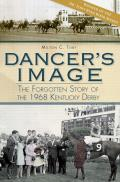 Dancer's Image: The Forgotten Story of the 1968 Kentucky Derby