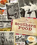 An Irresistible History Of Southern Food: Four Centuries Of Black-Eyed Peas, Collard Greens & Whole Hog... by Rick Mcdaniel