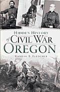 Hidden History of Civil War Oregon