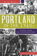 Portland in the 1960s: Stories from the Counterculture Cover