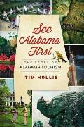 See Alabama First: The Story of Alabama Tourism Cover