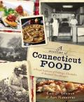 A History Of Connecticut Food: A Proud Tradition Of Puddings, Clambakes & Steamed Cheeseburgers by Eric D. Lehman