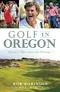 Golf in Oregon Historic Tales From the Fairway