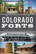 Colorado Forts: Historic Outposts On The Wild Frontier by Jolie Anderson Gallagher