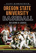 Oregon State University Baseball Building a Legacy
