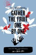 Gather the Fruit One by One, Volume Two: The Americas: 50 Years of Amazing Peace Corps Stories (Peace Corps @ 50)
