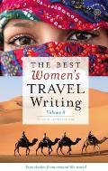 Best Womens Travel Writing Volume 8 True Stories from Around the World