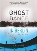 Ghost Dance in Berlin A Rhapsody in Gray