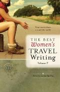 Best Women's Travel Writing #9: The Best Women's Travel Writing: True Stories from Around the World