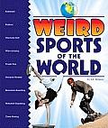 Weird Sports of the World (Weird Sports)