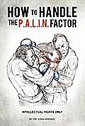 How to Handle the P.A.L.I.N. Factor