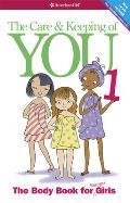 Care and Keeping of You 1: the Body Book for Younger Girls (Rev 12 Edition)