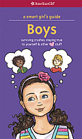 American Girl Smart Girls Guide Boys Revised Surviving Crushes Staying True to Yourself & Other Love Stuff