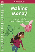 Making Money: A How-To Book for a Smart Girl's Guide: Money