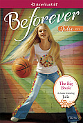 The Big Break: A Julie Classic Volume 1 (American Girl: Beforever)