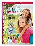 Truly Me: Friends Forever: Discover Your Friendship Style with Quizzes, Activities, Crafts and More!
