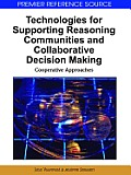 Technologies for Supporting Reasoning Communities and Collaborative Decision Making: Cooperative Approaches