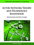 Actor-Network Theory and Technology Innovation: Advancements and New Concepts