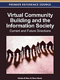 Virtual Community Building and the Information Society: Current and Future Directions