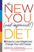 New You & Improved Diet 8 Rules to Lose Weight & Change Your Life Forever