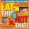 Eat This Not That!: Supermarket Survival Guide Cover
