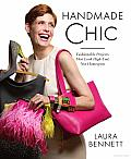 Handmade Chic: Fashionable Projects That Look High-End, Not Homespun