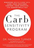 Carb Sensitivity Program Discover Which Carbs Will Curb Your Cravings Control Your Appetite & Banish Belly Fat