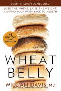 Wheat Belly: Lose the Wheat, Lose the Weight, and Find Your Path Back to Health Cover