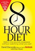 8 Hour Diet Watch the Pounds Disappear Without Watching What You Eat