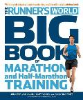 Runner's World Big Book of Marathon and Half-Marathon Training: Winning Strategies, Inpiring Stories, and the Ultimate Training Tools from the Experts