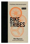 Bike Tribes A Field Guide to North American Cyclists
