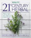 Rodales 21st Century Herbal A Practical Guide for Healthy Living Using Natures Most Powerful Plants