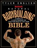 Mens Health Bodybuilding Bible The Complete Natural Guide to Sculpting Muscles That Show