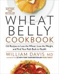 Wheat Belly Cookbook: 150 Recipes to Help You Lose the Wheat, Lose the Weight, and Find Your Path Back to Health Cover
