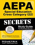 Aepa Special Education: Cross Category (22) Secrets: Aepa Test Review for the Arizona Educator Proficiency Assessments